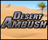 Desert Ambush